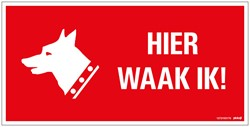 Bordje / pictogram Pickup 15x30cm hard kunststof 'Hier waak ik!'.